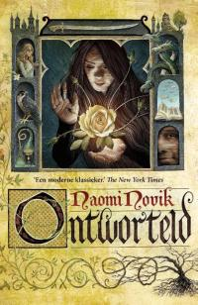 Beste nieuwe fantasy boek jeugd: Ontworteld - Naomi Novik